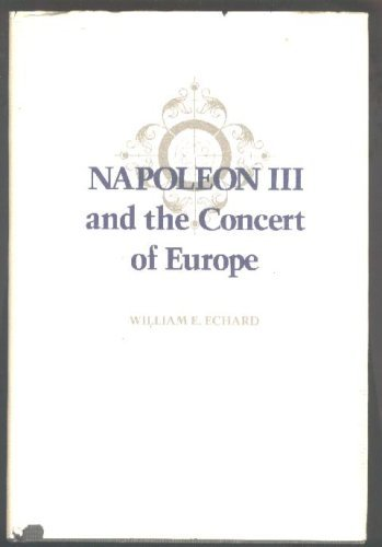 9780807110560: Napoleon III and the Concert of Europe