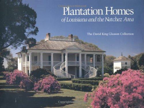 Plantation Homes of Louisiana and the Natchez Area [SIGNED By AUTHOR]: Gleason, David K.