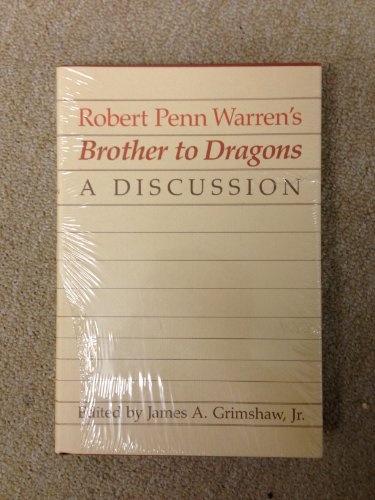 Robert Penn Warren's Brother to Dragons: A Discussion (Southern Literary Studies) (0807110655) by Grimshaw, James A.