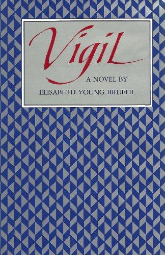 Vigil (A Signed First Edition): Elisabeth young-Bruehl
