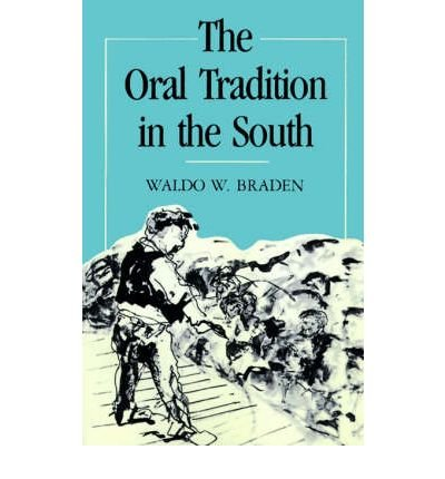 THE ORAL TRADITION IN THE SOUTH: Braden, Waldo