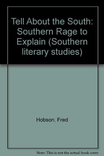 9780807111123: Tell About the South: The Southern Rage to Explain (Southern Literary Studies)
