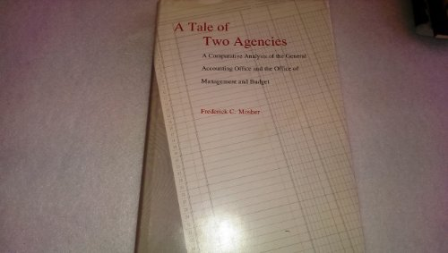 Tale of Two Agencies: Comparative Analysis of: Frederick C. Mosher