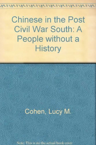 Chinese in the Post-Civil War South: A People Without a History