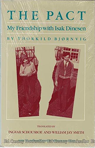 The pact: My friendship with Isak Dinesen: Bj?rnvig, Thorkild