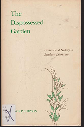 9780807111260: The Dispossessed Garden: Pastoral and History in Southern Literature