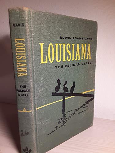 Louisiana: The Pelican State: Davis, Edwin Adams, Suarez, Raleigh A., Taylor, Joe Gray