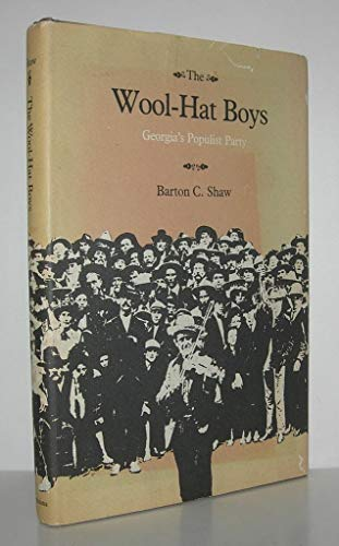 The Wool-Hat Boys; Georgia's Populist Party (Signed)