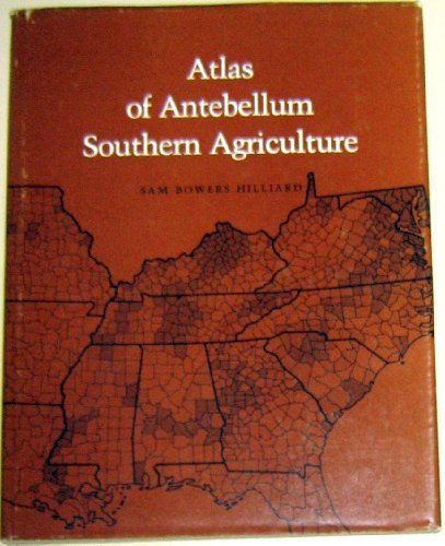 9780807111826: Atlas of Antebellum Southern Agriculture