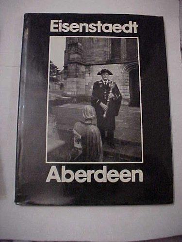 Eisenstaedt: Aberdeen Portrait of a City: Eisenstaedt, Alfred