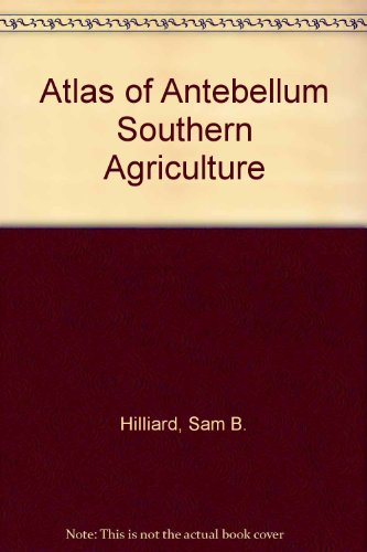 9780807112021: Atlas of Antebellum Southern Agriculture
