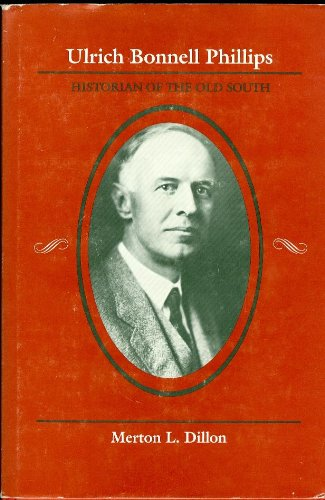 9780807112069: Ulrich Bonnell Phillips: Historian of the Old South (Southern Biography Series)