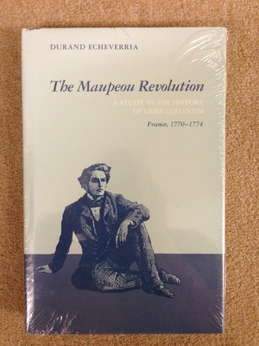 9780807112106: Mapeou Revolution - Study in the History of Libertarianism: France, 1770-74