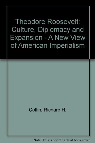 9780807112144: Theodore Roosevelt, Culture, Diplomacy, and Expansion: A New View of American Imperialism