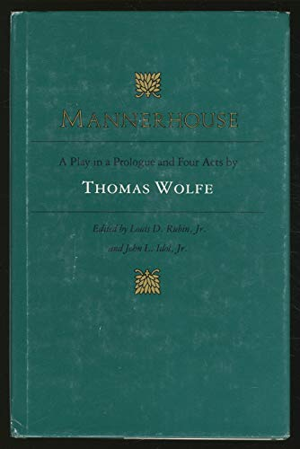 Mannerhouse A Play in a Prologue and: Wolfe, Thomas; edited