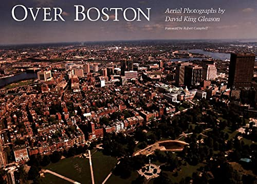 Over Boston Aerial Photographs By David King Gleason: Gleason, David King; Foreword by Robert ...