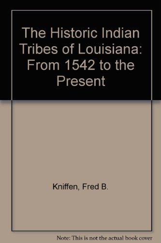 9780807112953: The Historic Indian Tribes of Louisiana: From 1542 to the Present