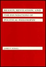 9780807113035: Reason, Revelation and the Foundations of Political Philosophy
