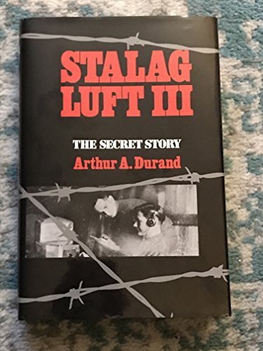 STALAG LUFT III. THE SECRET STORY. (AUTOGRAPHED BY LIEUT. GENERAL A. P. CLARK)