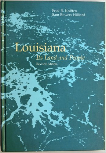 9780807113691: Louisiana: Its Land and People