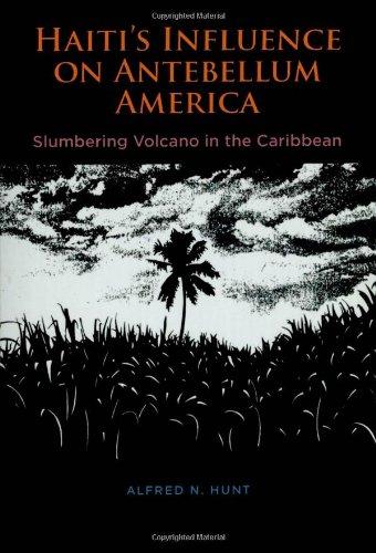 9780807113707: Haiti's Influence on Antebellum America: Slumbering Volcano in the Caribbean