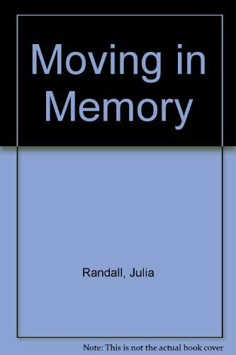 MOVING IN MEMORY; Poems by.: RANDALL, Julia