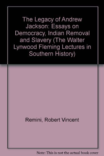the legacy of andrew jackson essays on democracy  9780807114070 the legacy of andrew jackson essays on democracy n removal and slavery