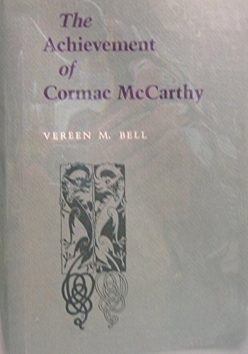 The Achievement of Cormac McCarthy: Bell, Vereen M.