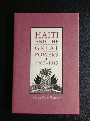 9780807114094: Haiti and the Great Powers, 1902--1915