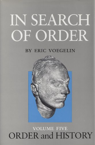 Order and History. Volume Five: In Search of Order: Voegelin, Eric