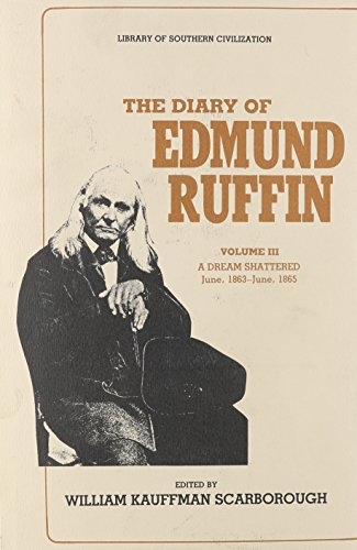 9780807114186: The Diary of Edmund Ruffin: A Dream Shattered, June 1863--June--1865