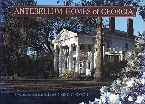 Antebellum Homes of Georgia (Hardcover): David King Gleason