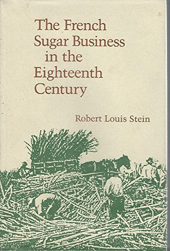 9780807114346: The French Sugar Business in the Eighteenth Century