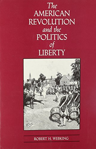 9780807114384: The American Revolution and the Politics of Liberty