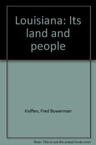 9780807114483: Louisiana: Its land and people