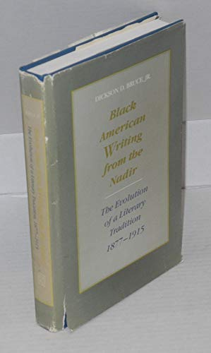 9780807114506: Black American Writing from the Nadir: The Evolution of a Literary Tradition, 1877-1915