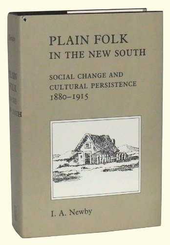 9780807114568: Plain Folk in the New South: Social Change and Cultural Persistence, 1880-1915