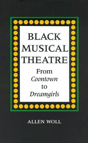 9780807114698: Black Musical Theatre: From Coontown to Dreamgirls