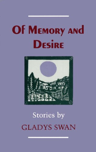 Of Memory and Desire: Stories: Swan, Gladys