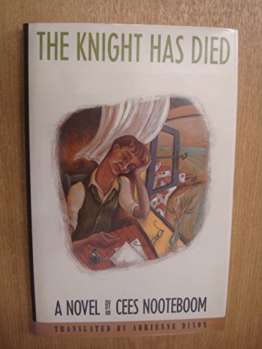 THE KNIGHT HAS DIED: NOOTEBOOM, CEES