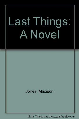 Last Things: Jones, Madison