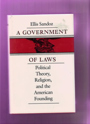 9780807115510: A Government of Laws: Political Theory, Religion and the American Founding