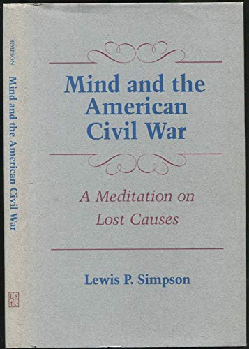 9780807115558: Mind and the American Civil War: A Meditation on Lost Causes (Walter Lynwood Fleming Lectures in Southern History)