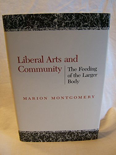 Liberal Arts and Community: The Feeding of the Larger Body: Montgomery, Marion