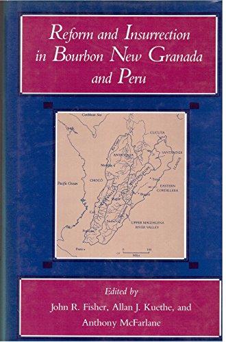 Reform and Insurrection in Bourbon New Granada: Fisher, John R.