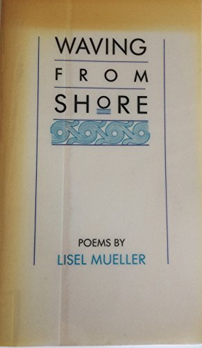 Waving From Shore (Signed First Edition): MUELLER, Lisel
