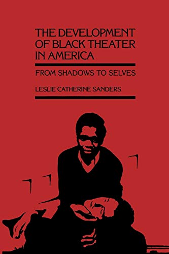 9780807115824: The Development of Black Theater in America: From Shadows to Selves