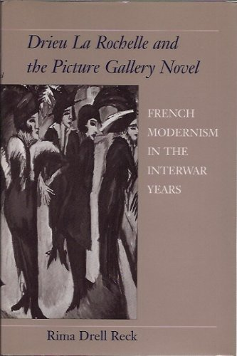 9780807115848: Drieu LA Rochelle and the Picture Gallery Novel: French Modernism in the Interwar Years