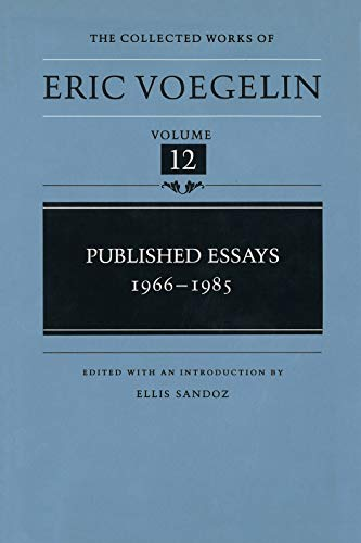 9780807115954: Published Essays: 1966-1985 (The Collected Works of Eric Voegelin, Volume 12)