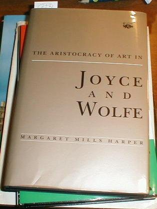 9780807115961: The Aristocracy of Art in Joyce and Wolfe